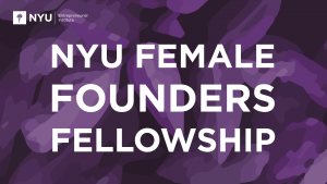NYU Female Founders Fellowship