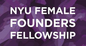NYU Female Founders Fellowship