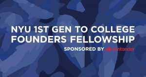 NYU First Gen to College Founders Fellowship